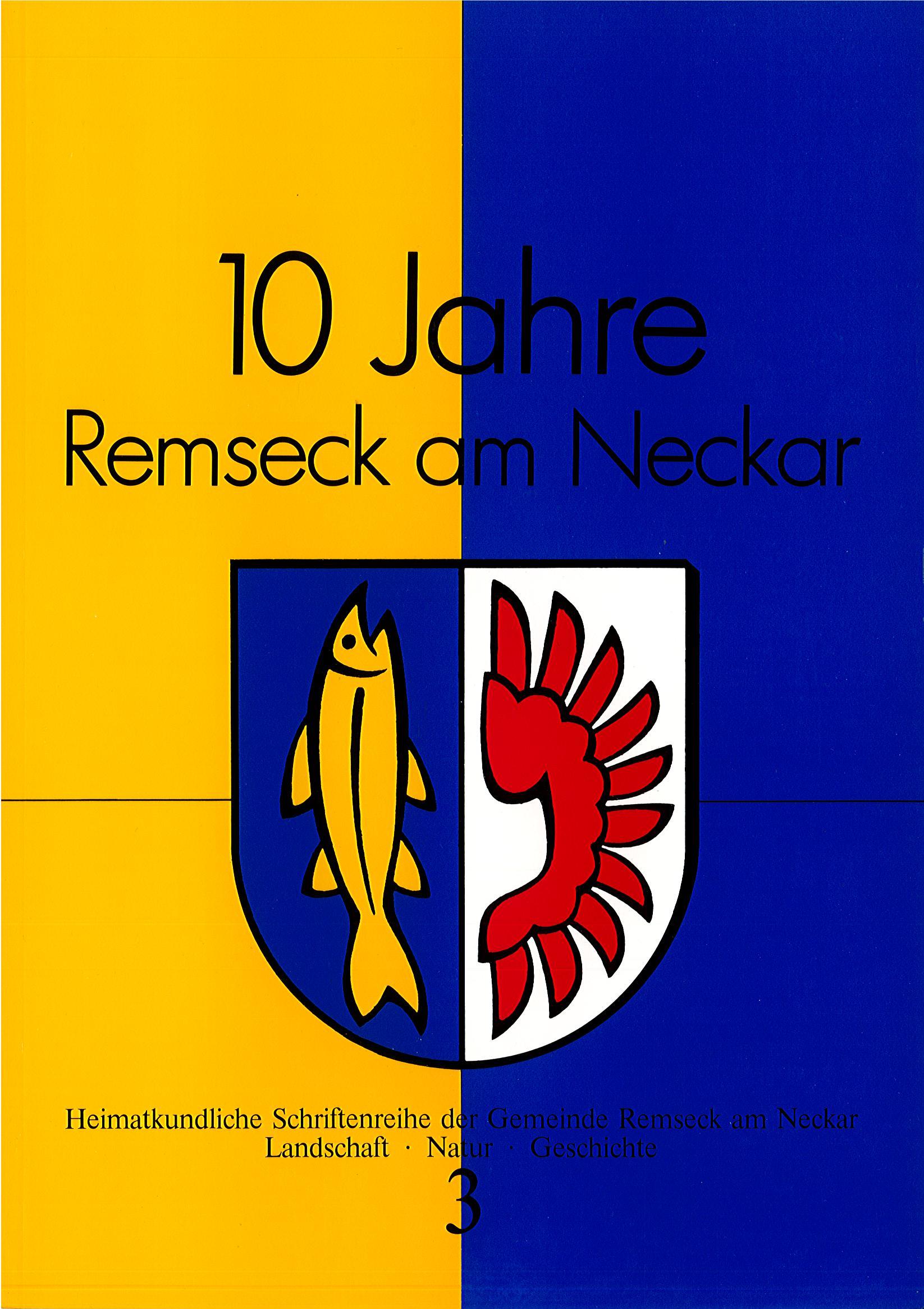 10 Jahre Remseck am Neckar (Heimatkundliche Schriftenreihe, Band 3)