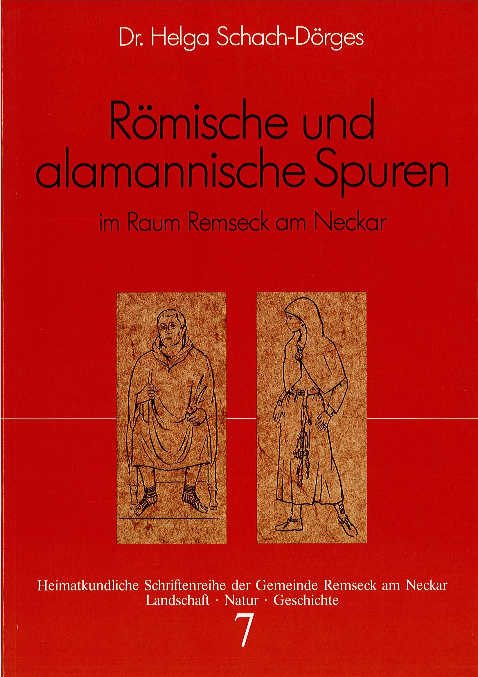 Dr. Helga Schach-Dörges: Römische und alamannische Spuren im Raum Remseck am Neckar (Heimatkundliche Schriftenreihe, Band 7)