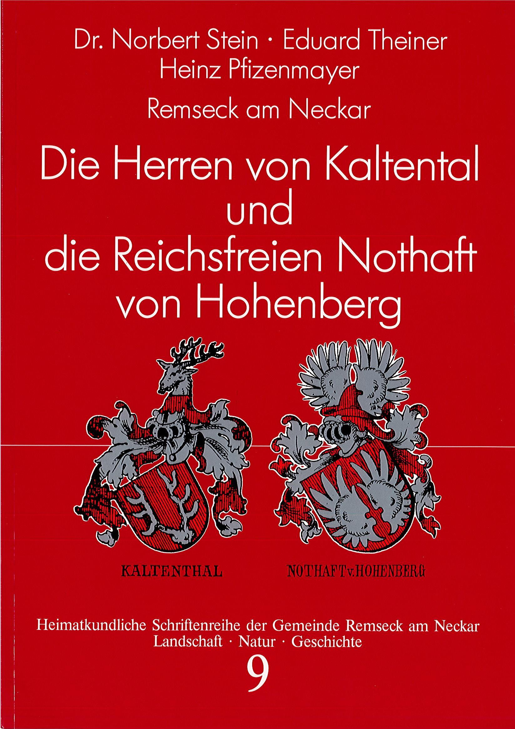Dr. Norbert Stein/Eduard Theiner/Heinz Pfizenmayer: Die Herren von Kaltental und die Reichsfreien Nothaft von Hochberg (Heimatkundliche Schriftenreihe, Band 9)