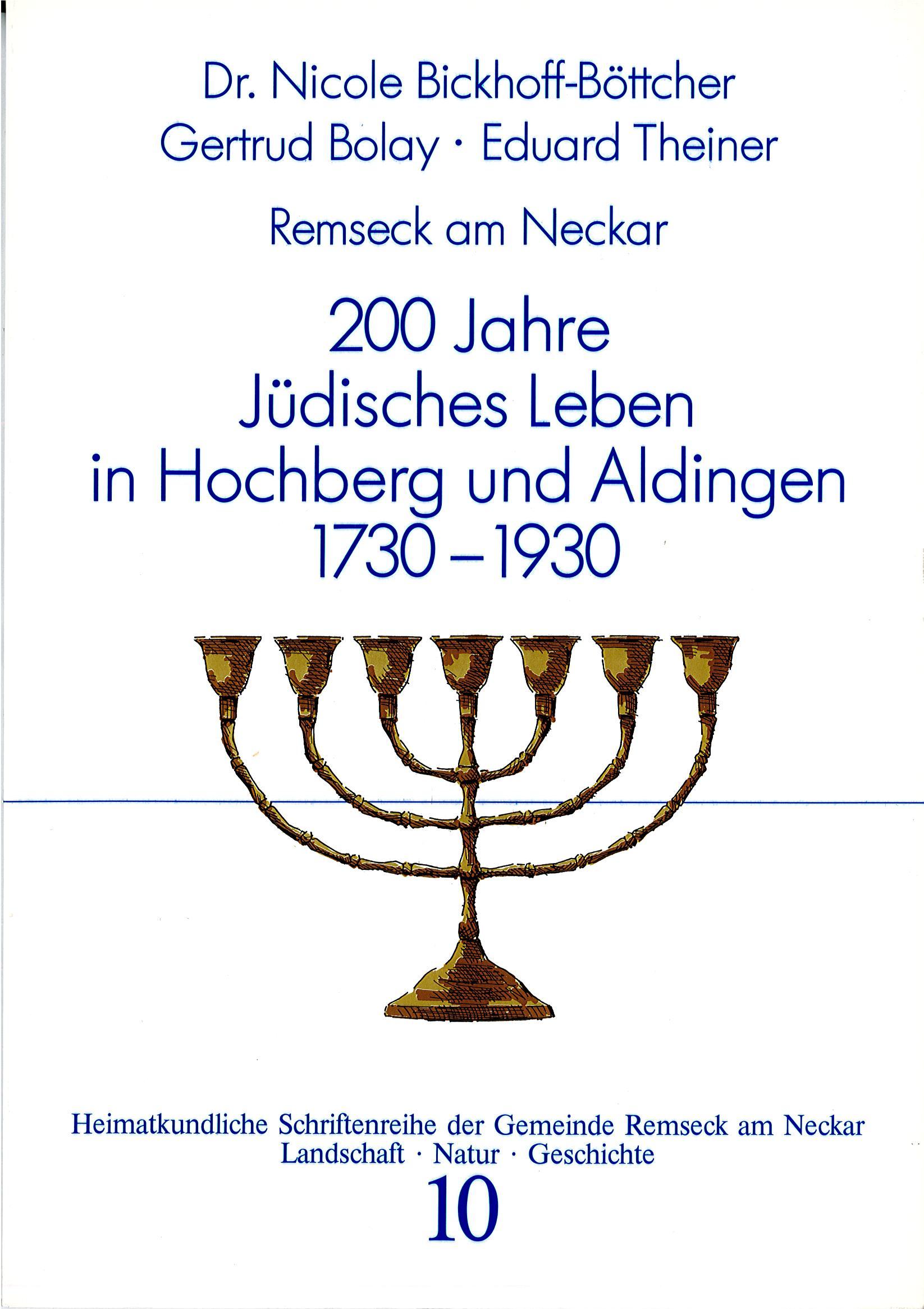 Dr. Nicole Bickhoff-Böttcher/Gertrud Bolay/Eduard Theiner: 200 Jahre Jüdisches Leben in Hochberg und Aldingen 1730 – 1930 (Heimatkundliche Schriftenreihe, Band 10)