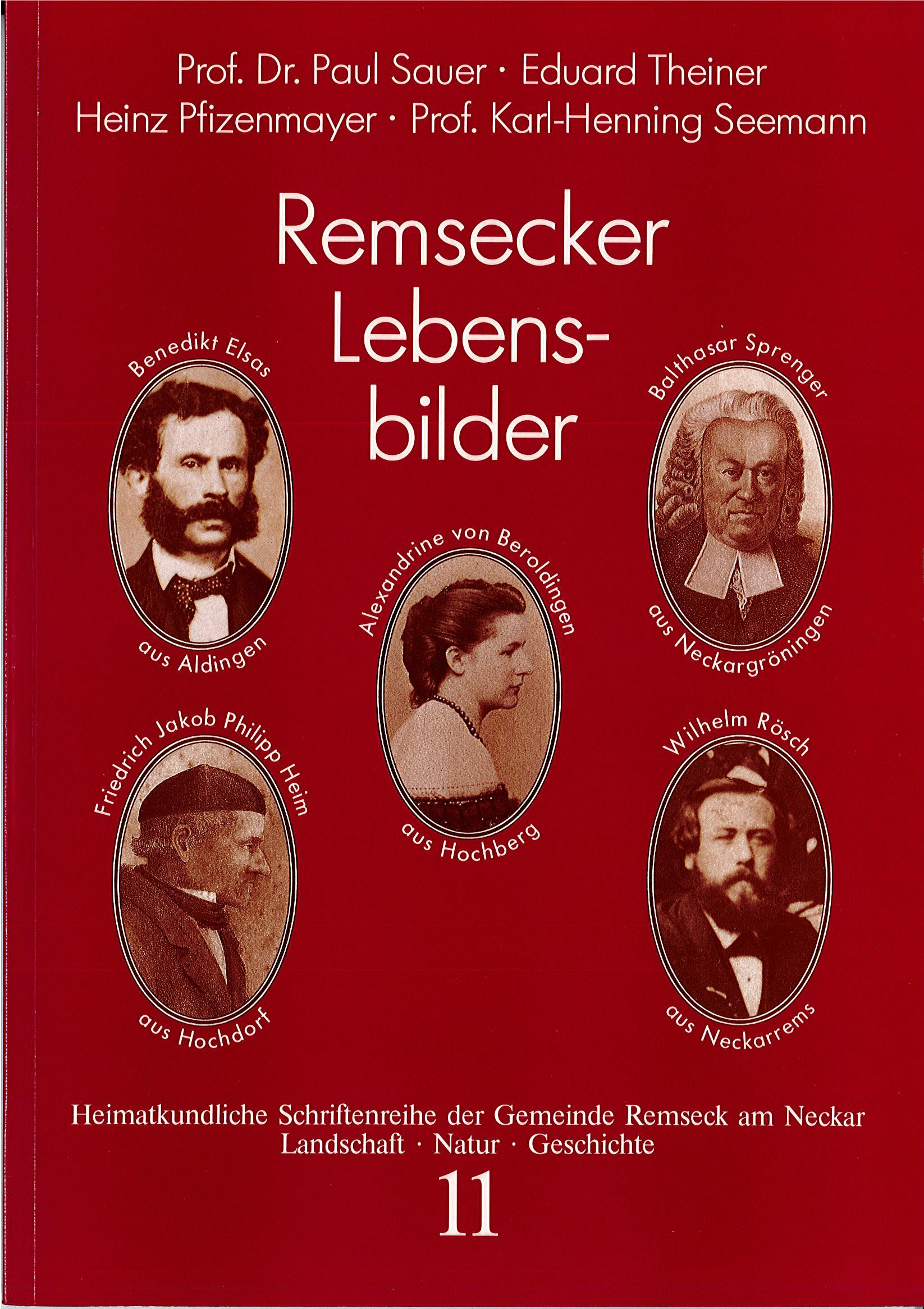 Prof. Dr. Paul Sauer/Eduard Theiner/Heinz Pfizenmayer/Prof. Karl-Henning: Seemann Remsecker Lebensbilder (Heimatkundliche Schriftenreihe, Band 11)