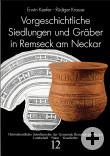 Erwin Keefer/Rüdiger Krause: Vorgeschichtliche Siedlungen und Gräber in Remseck am Neckar (Heimatkundliche Schriftenreihe, Band 12)