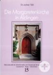 Dr. Jochen Tolk: Die Margaretenkirche in Aldingen (Heimatkundliche Schriftenreihe, Band 15)