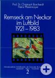 Prof. Dr. Christoph Borcherdt/Heinz Pfizenmayer: Remseck am Neckar im Luftbild 1921 – 1983 (Heimatkundliche Schriftenreihe, Band 2)